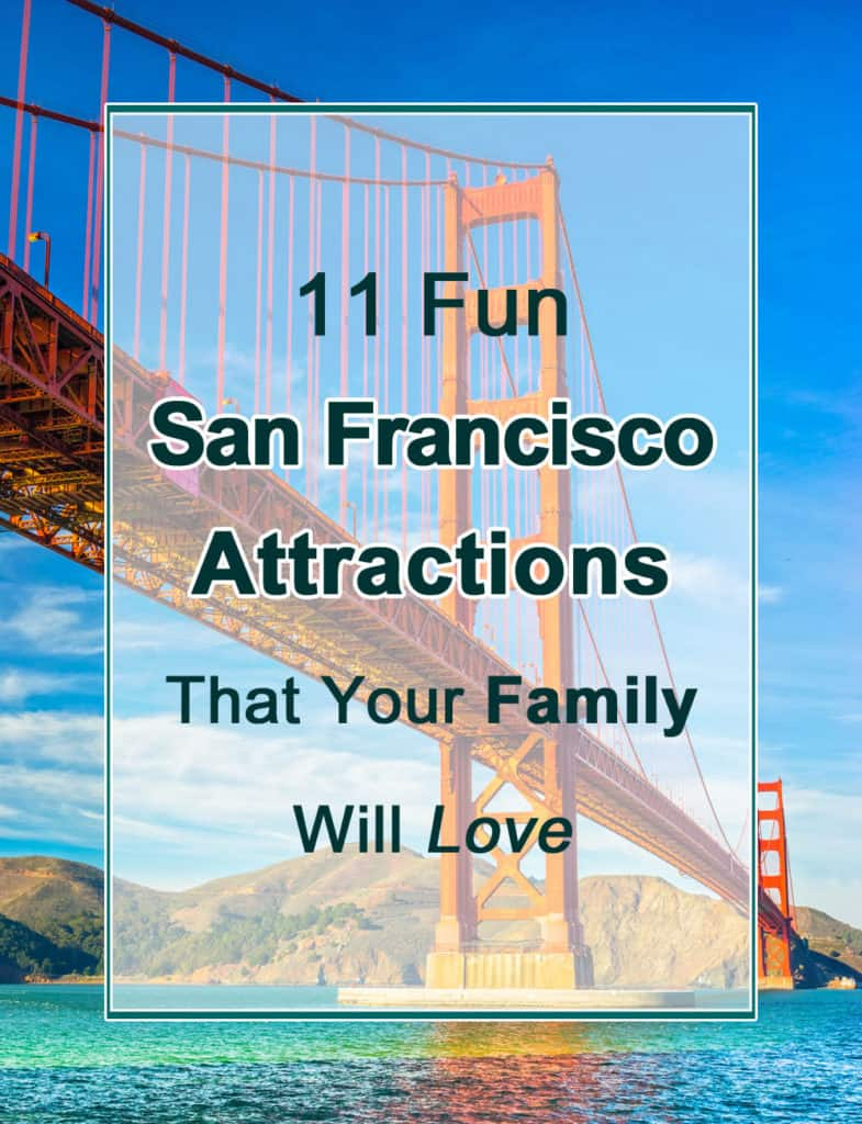 11 San Francisco Attractions that your family will love