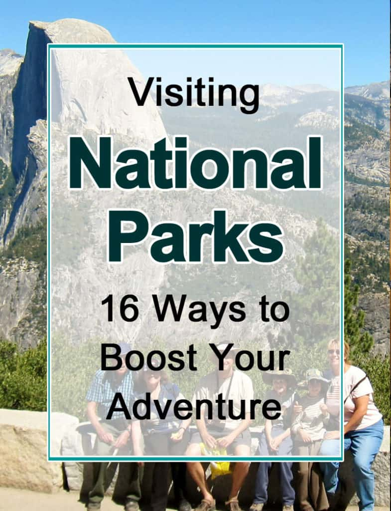 Visiting National Parks: 16 ways to Boost Your Adventure
