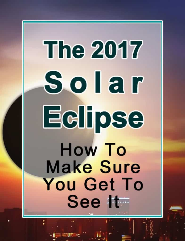 The 2017 Solar Eclipse: How To Make Sure You Get To See It