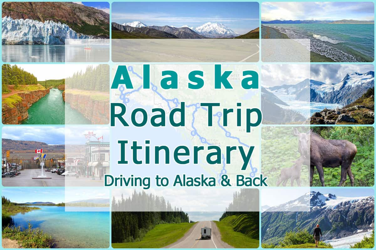 Alaska Road Trip Itinerary - 40 days of driving from the Lower 48 into Alaska and back.