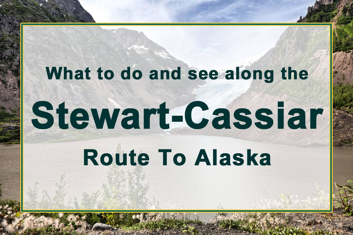 What to see and do along the Stewart-Cassiar route to Alaska