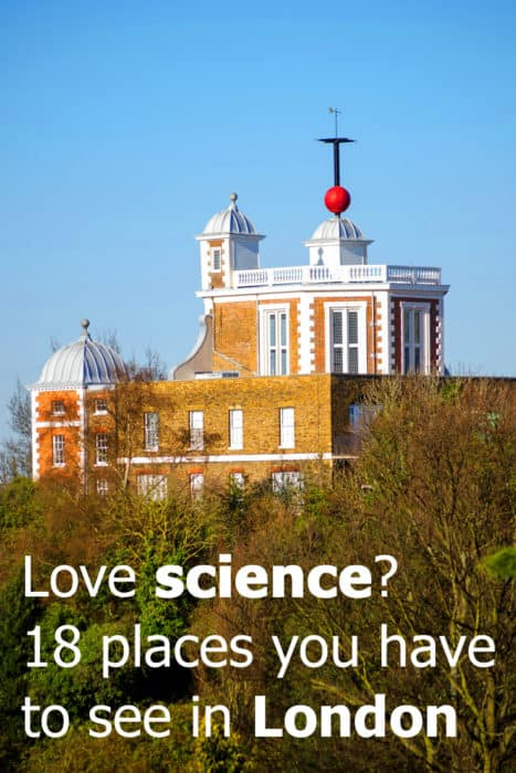 18 places in London that every science lover should see. Click to see my list of awesome museums and points of interest for lovers of physics, biology, computers and medical sciences. So much to see and do in London for people who are true science geeks!