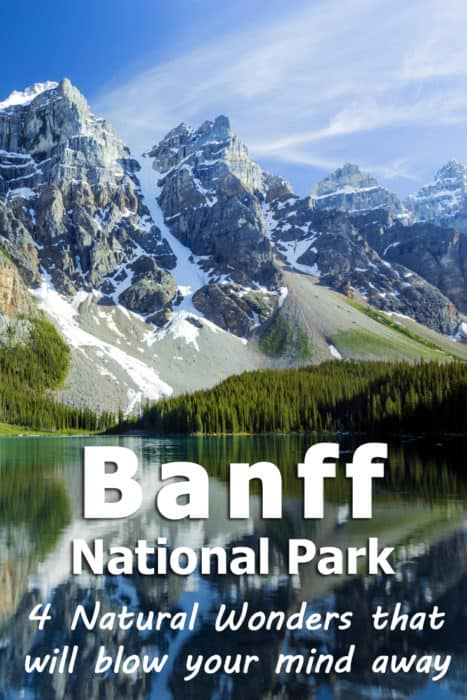 Banff National Park 4 Natural Wonders That Will Blow Your Mind Away Trip Memos