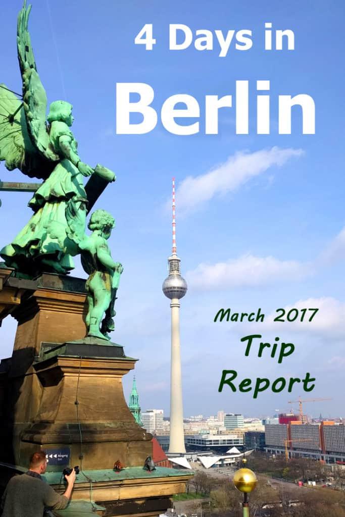 Berlin Trip Report