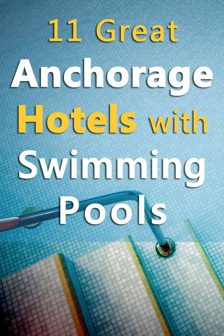 11 Great Anchorage Hotels with Pools