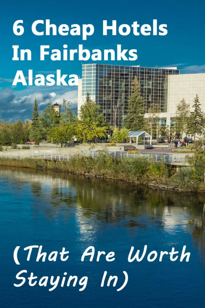 6 cheap hotels in Fairbanks