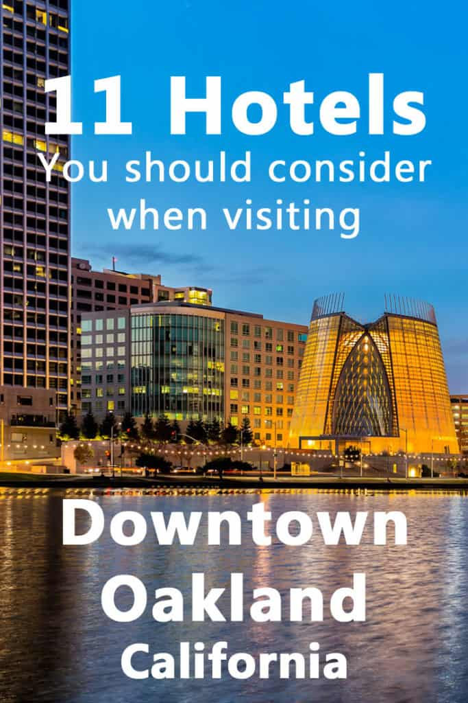 11 Hotels In Downtown Oakland Ca You Should Consider Staying