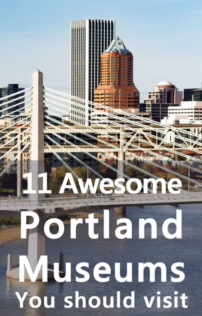 11 Awesome Portland Museums That You Should Explore