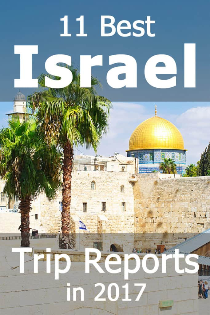 11 Best Israel Trip Reports that were posted online in 2017 - Must read if you're planning a trip to Israel