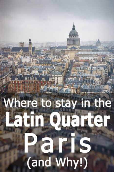 Where to stay in the Latin Quarter in Paris (and why)