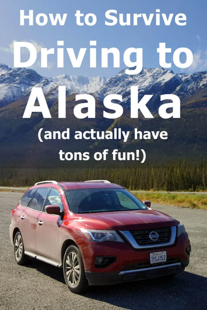 Driving to Alaska: How to survive the trip and actually have TONS of fun!