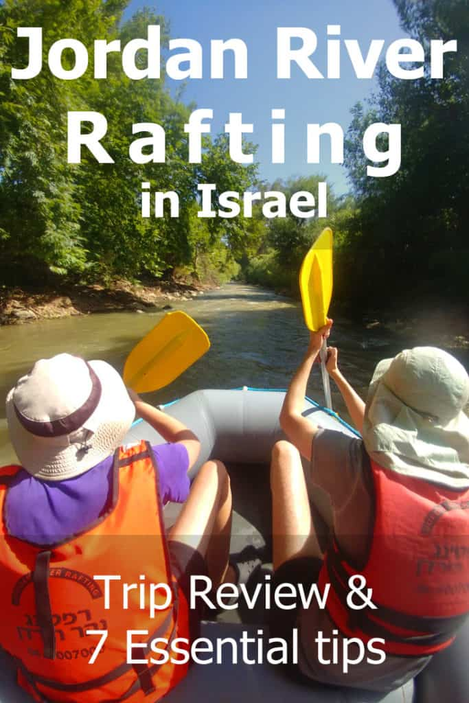Taking a floating or rafting trip on the Jordan River - 7 Tips to make it the highlight of your visit to Israel