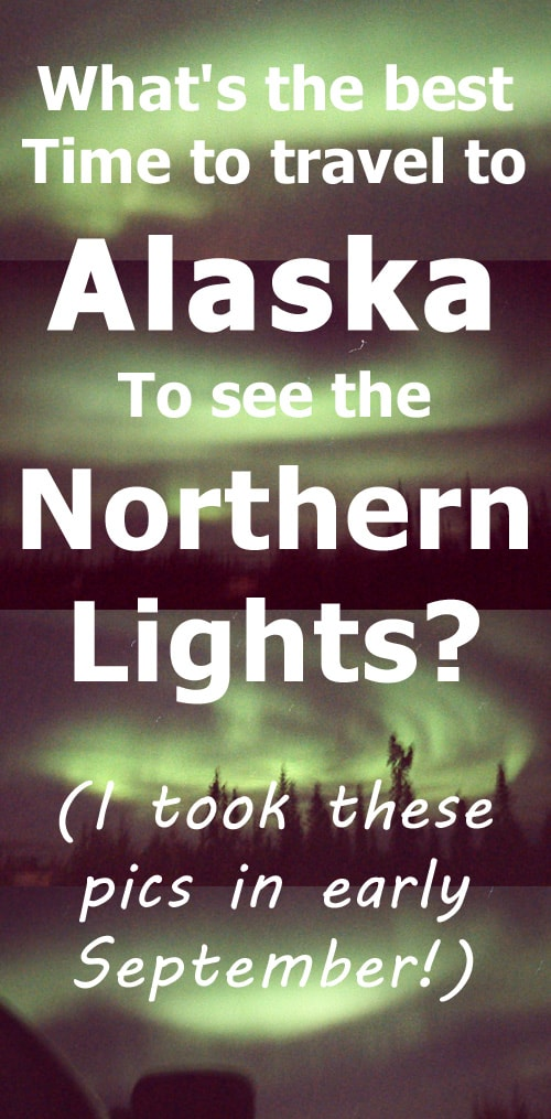 What's the best time to see the Northern Lights in Alaska?