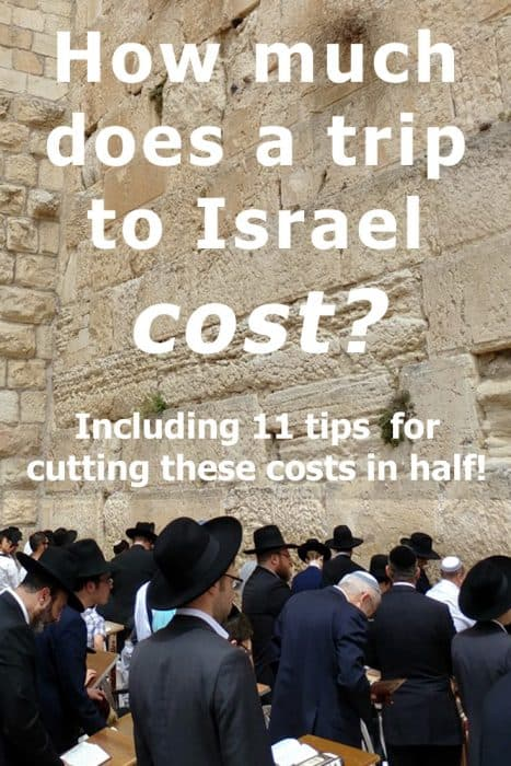 How much does it cost to travel to Israel? Here's a full breakdown - including 11 budgeting tips that will help lower your trip costs by half!