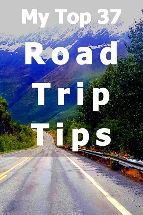 37 tips that will make your road trip a success - based on 18 months of road tripping in the US and Canada