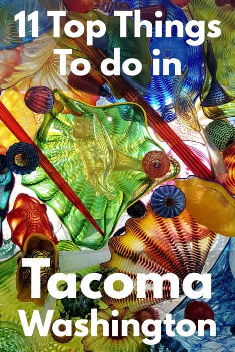 11 Top Things To do in Tacoma Washington