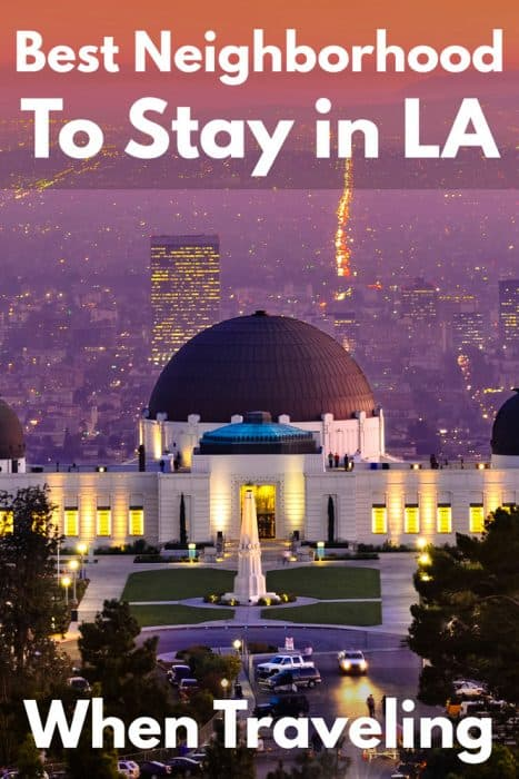 What's the best neighborhood to stay in LA when traveling?