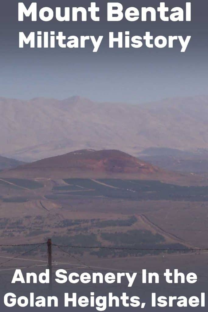 Mount Bental: Military history and scenery in the Golan Heights, Israel