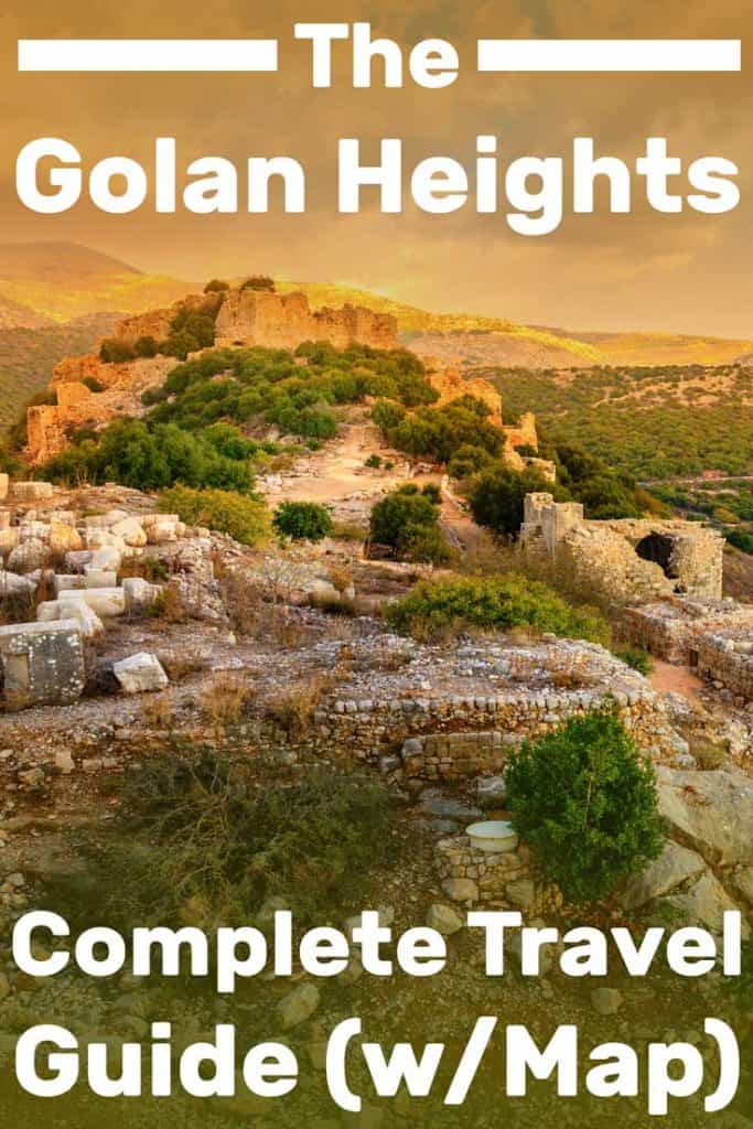 The Golan Heights Complete Travel Guide (Including a Map)