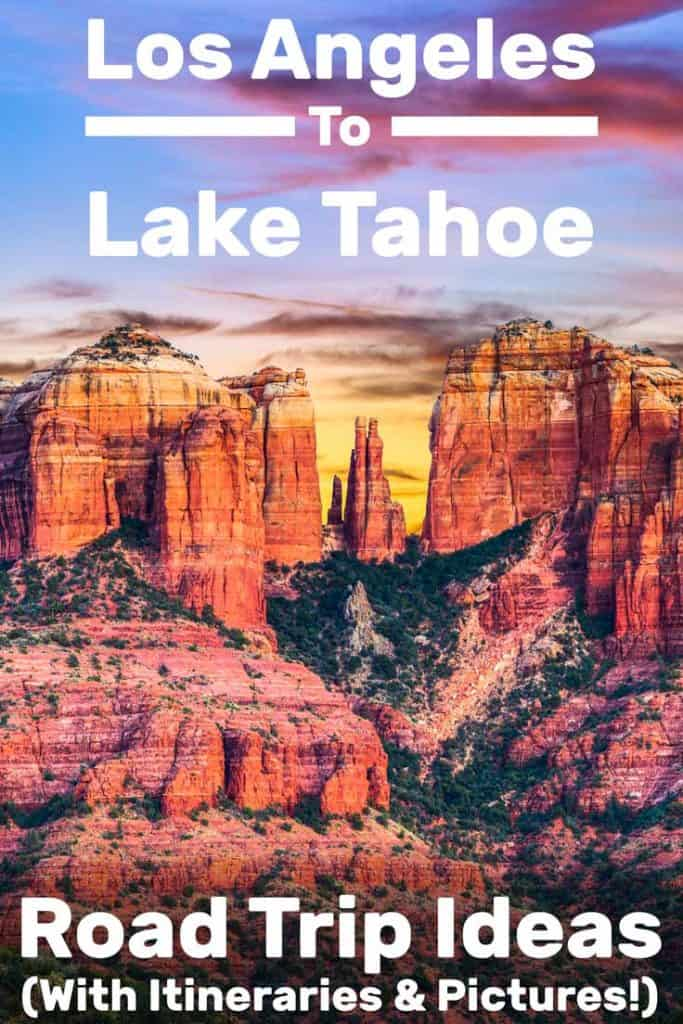 Los Angeles to Lake Tahoe Road Trip Ideas (Including Itineraries and Pictures!)