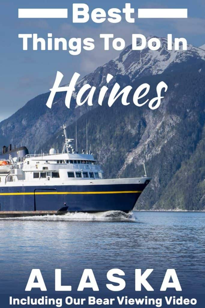 Best Things to Do in Haines, Alaska (Including our bear viewing video!)