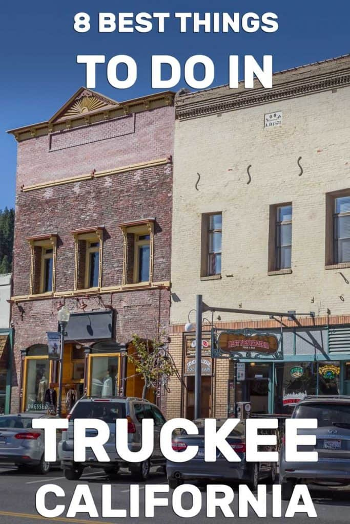 8 Best Things to Do in Truckee, Ca