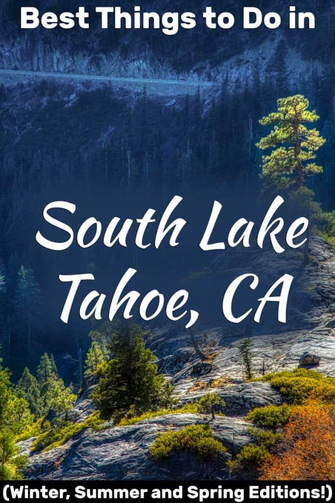 Best Things to do in South Lake Tahoe, CA (Winter, Summer and Spring Editions!)