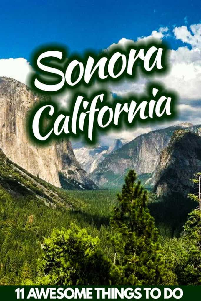 11 Awesome Things To Do In Sonora, California