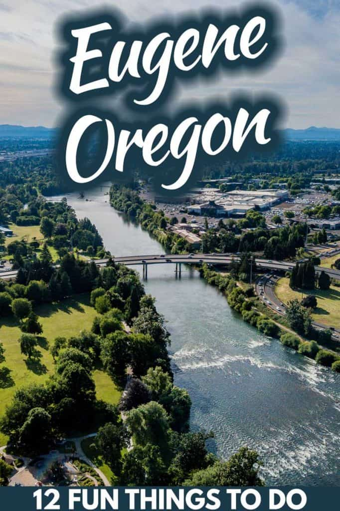 12 Fun things to do in Eugene, Oregon