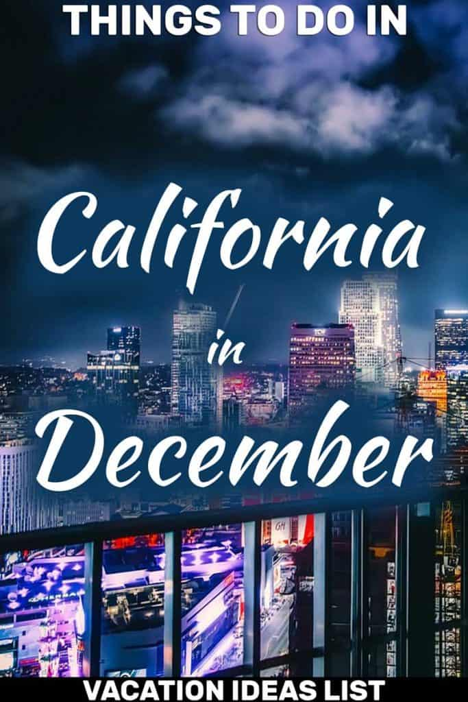 11 Things To Do In California In December (Vacation Ideas List)