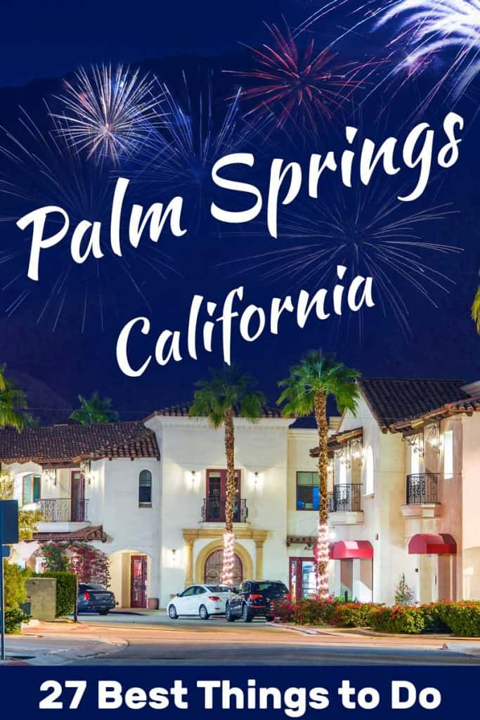 27 Best Things to Do in Palm Springs, CA