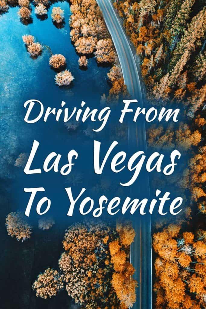 Driving From Las Vegas To Yosemite