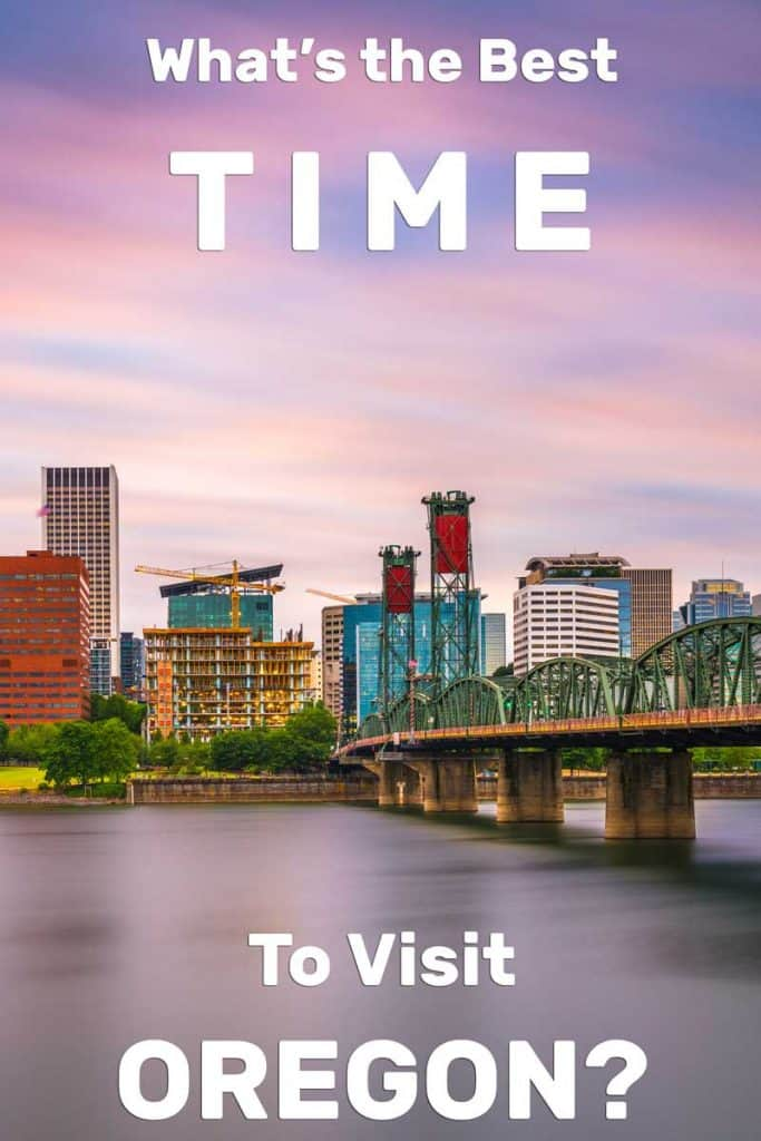 What's the Best Time to Visit Oregon?