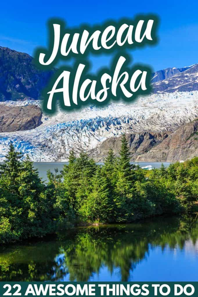 22 Amazing Things to do in Juneau, Alaska