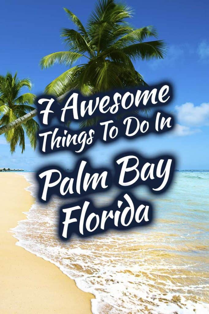 7 Awesome Things To Do In Palm Bay, Florida