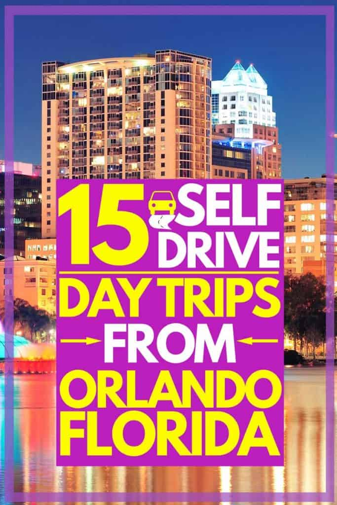 15 Self-Drive Day Trips From Orlando, Florida