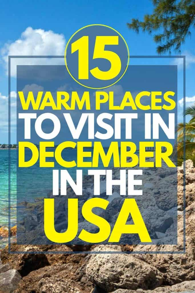 15 Warm Places To Visit In December In The USA