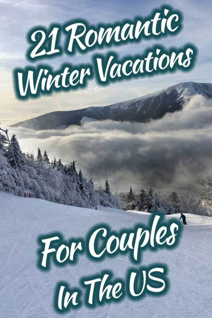 21 Romantic Winter Vacations for Couples in the US