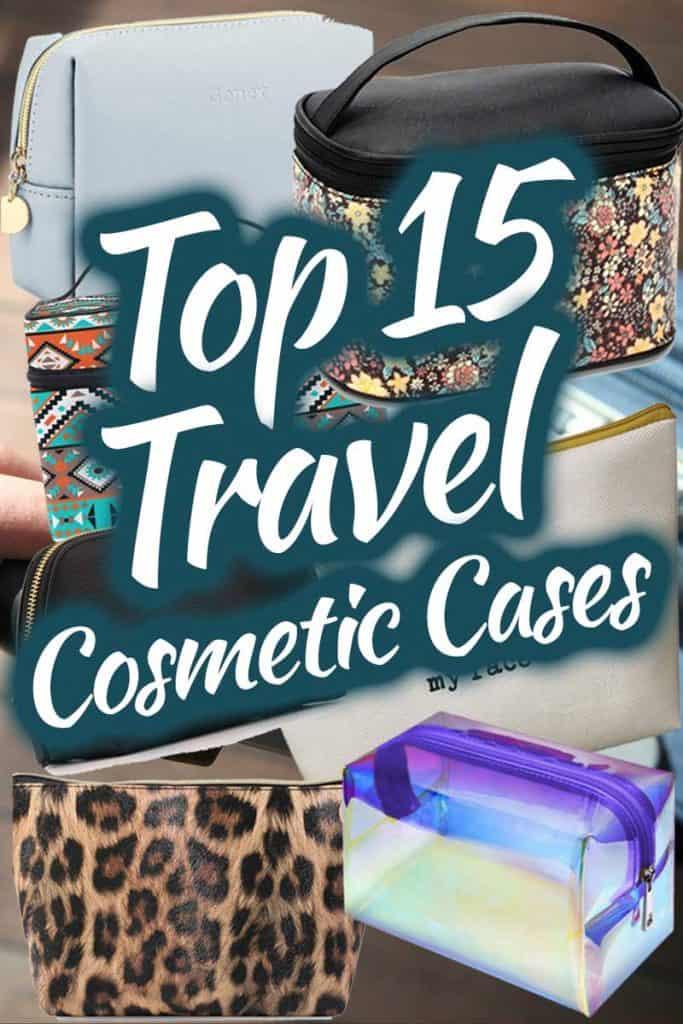 Top 15 Travel Cosmetics Cases
