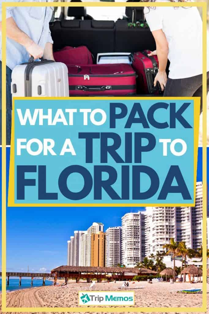 What To Pack For A Trip To Florida