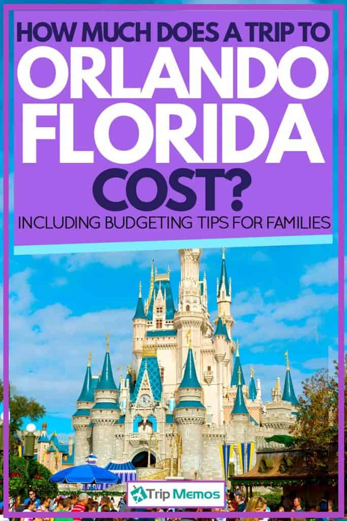 Disneyland Orlando, How Much Does a Trip to Orlando Cost? [Including Budgeting Tips For Families]