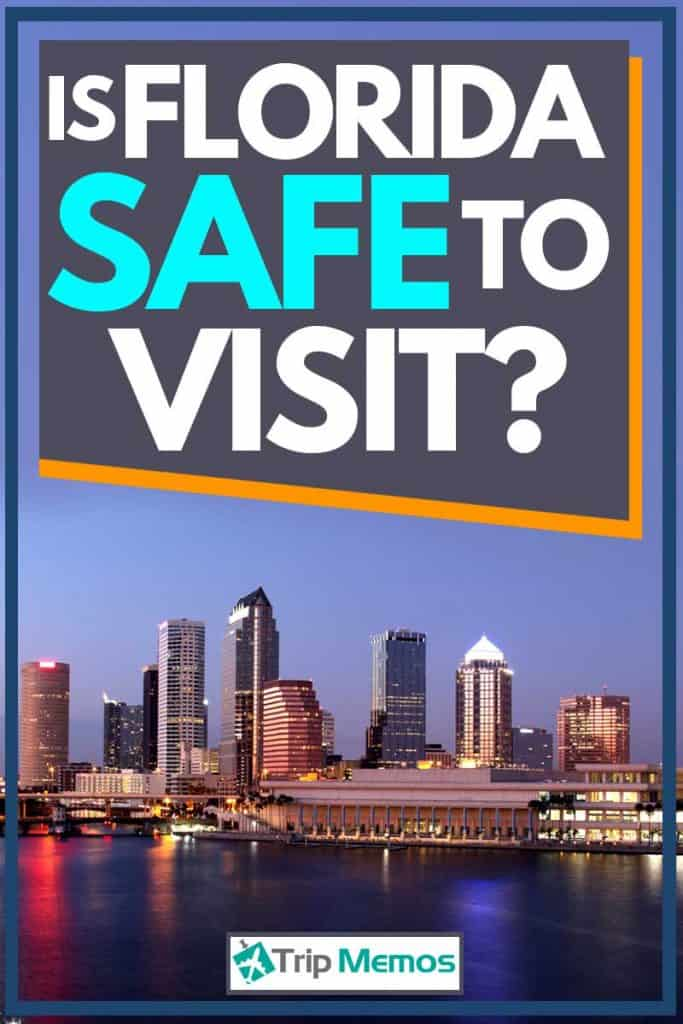 Is Florida Safe To Visit?