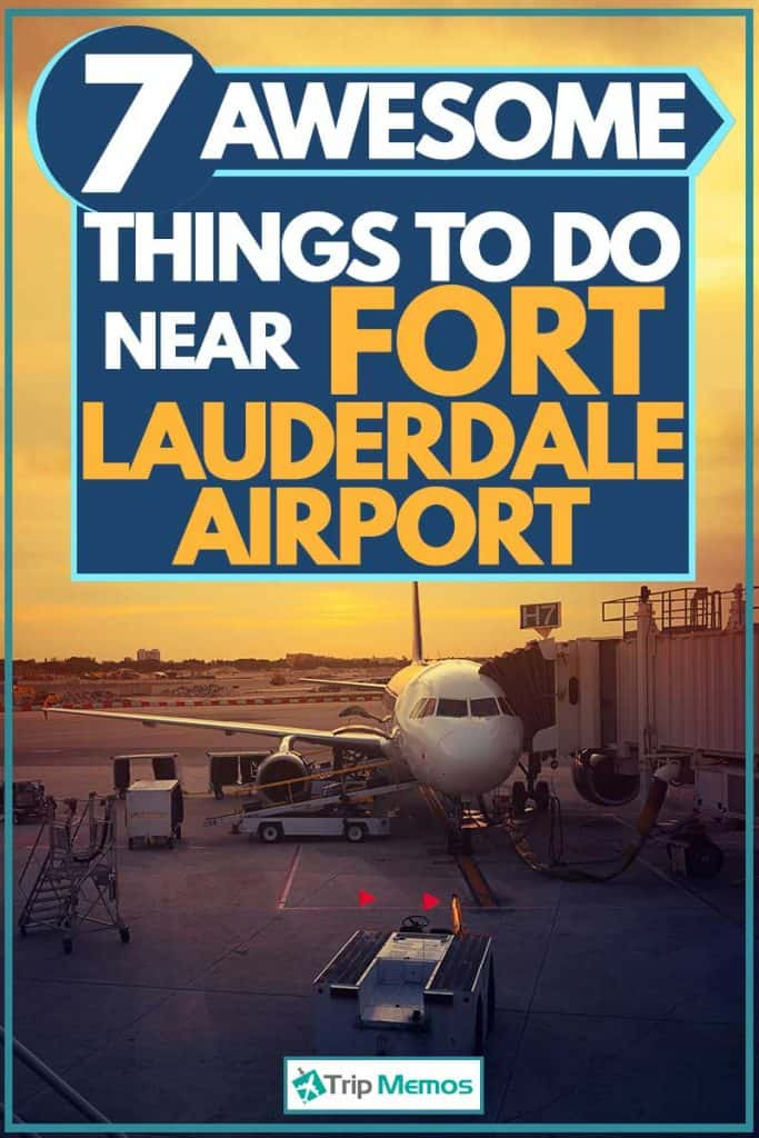7 Awesome Things To Do Near Fort Lauderdale Airport