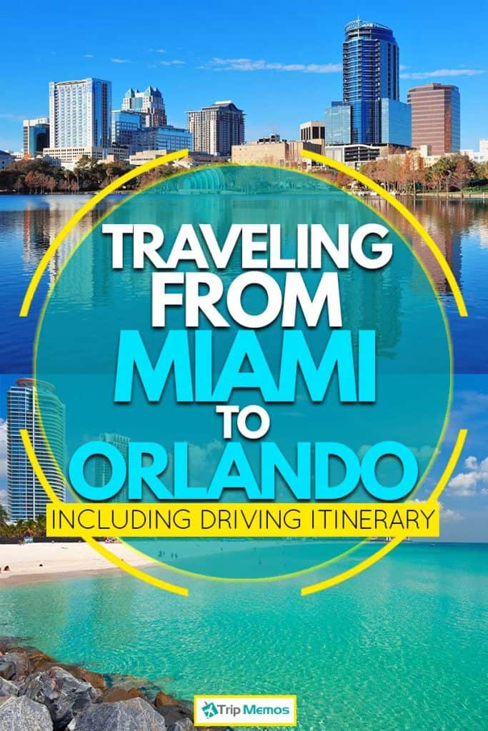 Traveling From Miami To Orlando (Inc. Driving Itinerary)