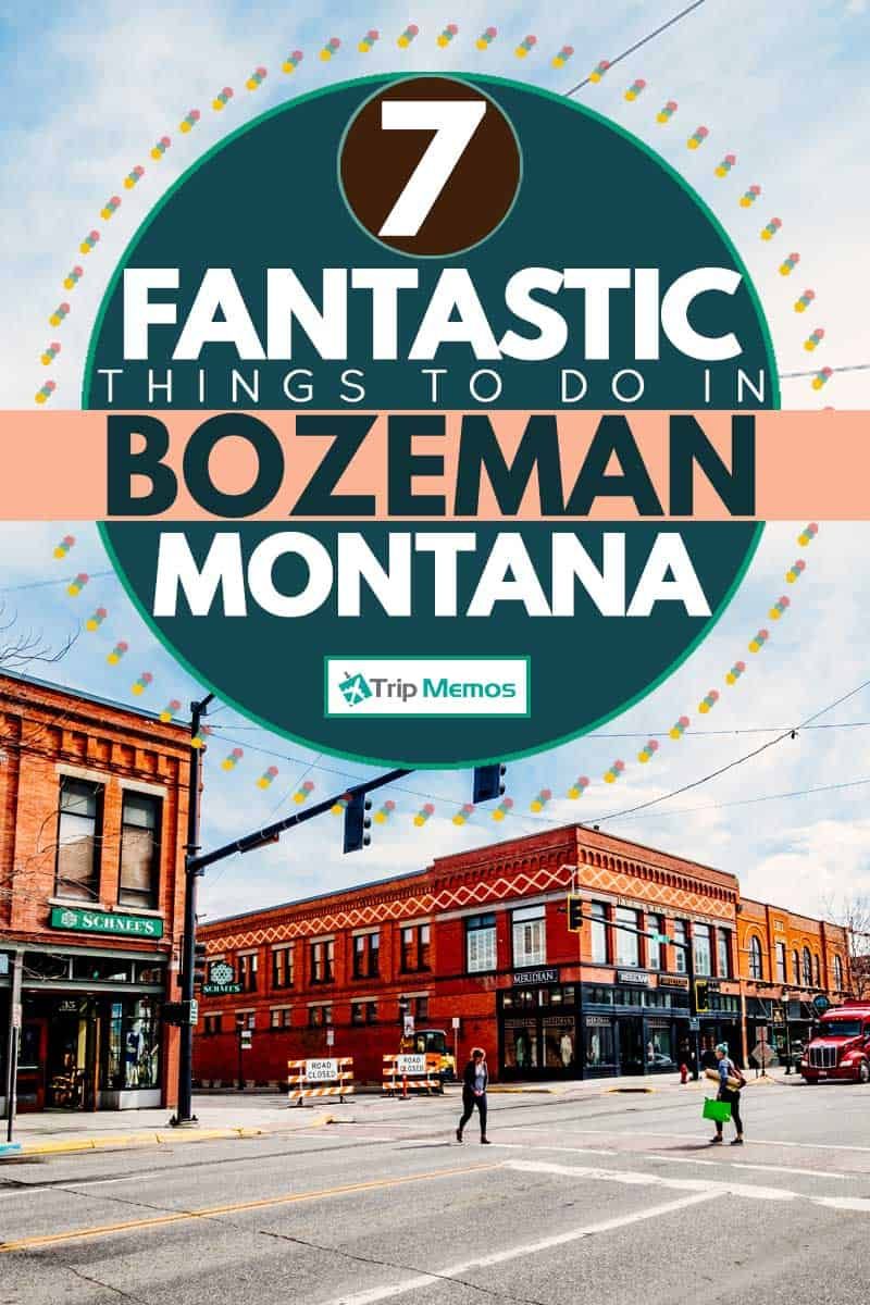 Downtown Street of Bozeman, Montana, 7 Fantastic Things To Do In Bozeman, Montana