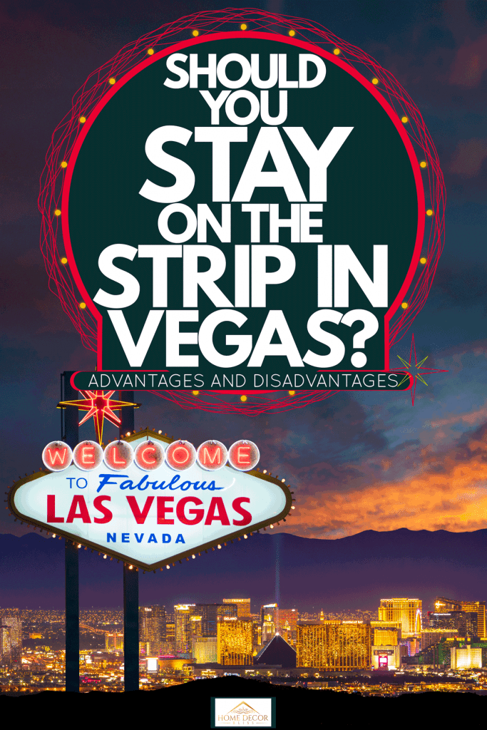 The scenic and panoramic view of the Las Vegas strip with the Las Vegas sign on the foreground, Should You Stay On The Strip In Vegas? [Advantages And Disadvantages]