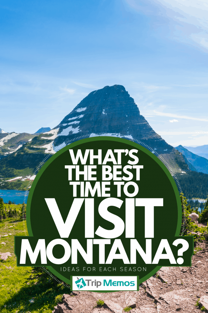 The scenic view of Logan Pass at Glacier National Park, What's The Best Time To Visit Montana? (Ideas For Each Season)