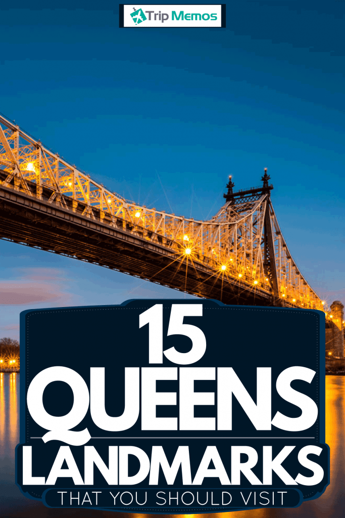 The famous Ed koch bridge at Queens, New York, 15 Queens Landmarks That You Should Visit